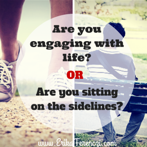 Are you engaging with life-
